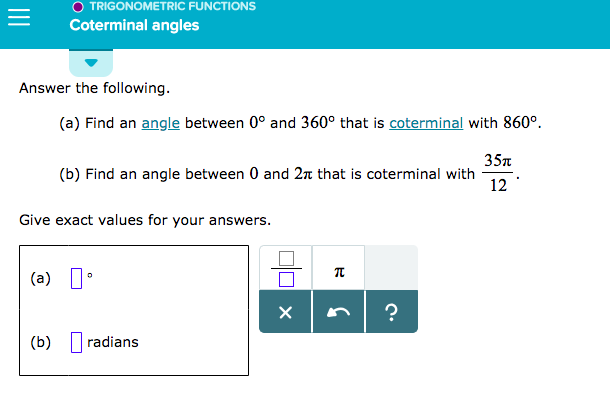 Solved: TRIGONOMETRIC FUNCTIONS Coterminal Angles Answer T