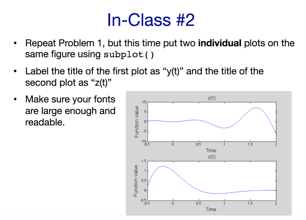 Solved: In-Class #1 Write A MATLAB Script To Plot The Two