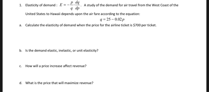 Solved Calculus The Elasticity Of Demand When The Price F