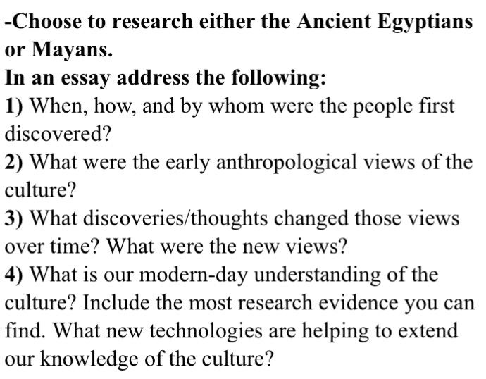 Analytical Essay Thesis Example Choose To Research Either The Ancient Egyptians Or Mayans In An Essay  Address The Following Essay Thesis also Proposal Essay Topic Ideas Choose To Research Either The Ancient Egyptians Or  Cheggcom Proposal Essay Template