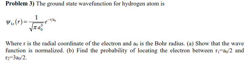 Solved: Problem 3) The Ground State Wavefunction For Hydro