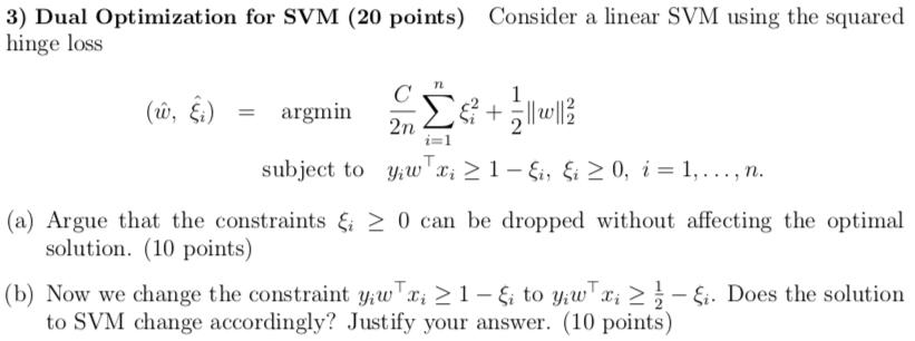 3) Dual Optimization For SVM (20 Points) Consider     | Chegg com