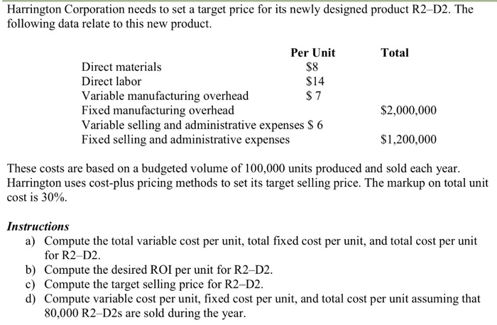 Solved: Harrington Corporation Needs To Set A Target Price