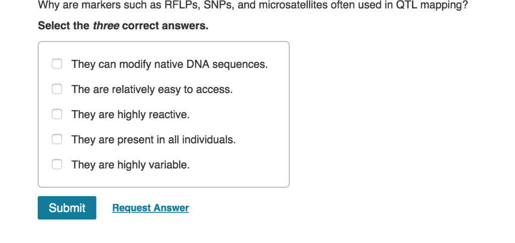 Solved: Why Are Markers Such As RFLPs, SNPs, And Microsate ... on marker assisted selection, gene mapping, copy-number variation, test cross, quantitative genetics, genetic linkage, dihybrid cross,
