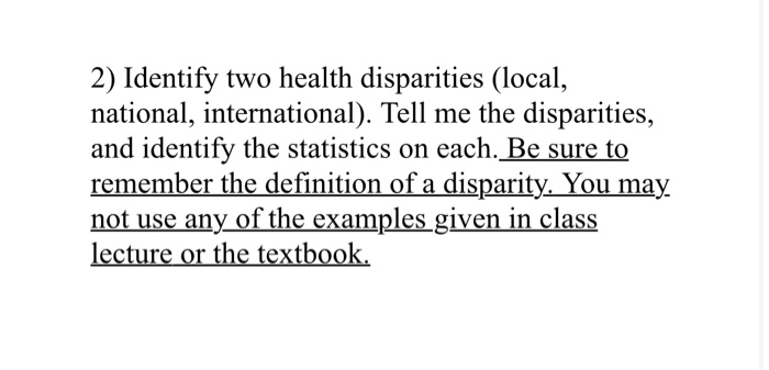 2) Identify Two Health Disparities (local, National, International). Tell Me