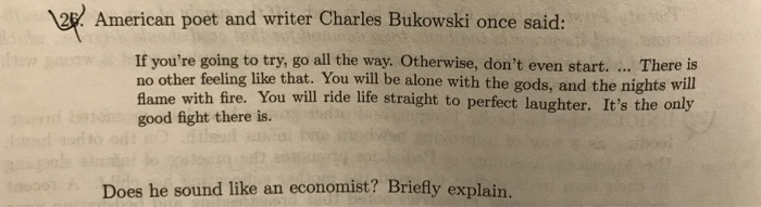 Solved 2 American Poet And Writer Charles Bukowski Once S