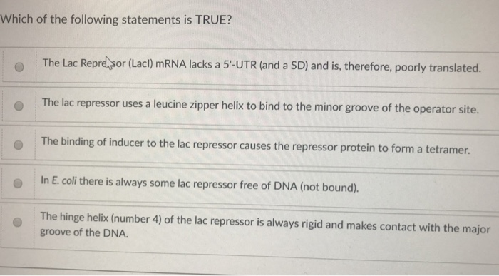 Which of the following statements is TRUE? The Lac Reprd,sor (Lac) mRNA lacks a 5-UTR (and a SD) and is, therefore, poorly tr