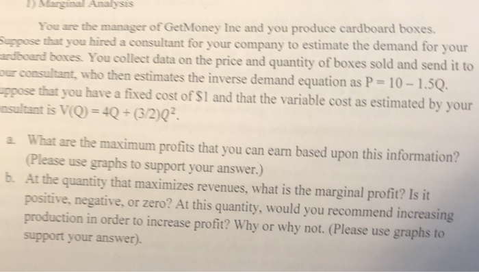 Solved: You Are The Manager Of GetMoney Inc And You Produc