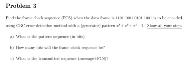 Solved: Find The Frame Check Sequence (FCS) When The Data ...