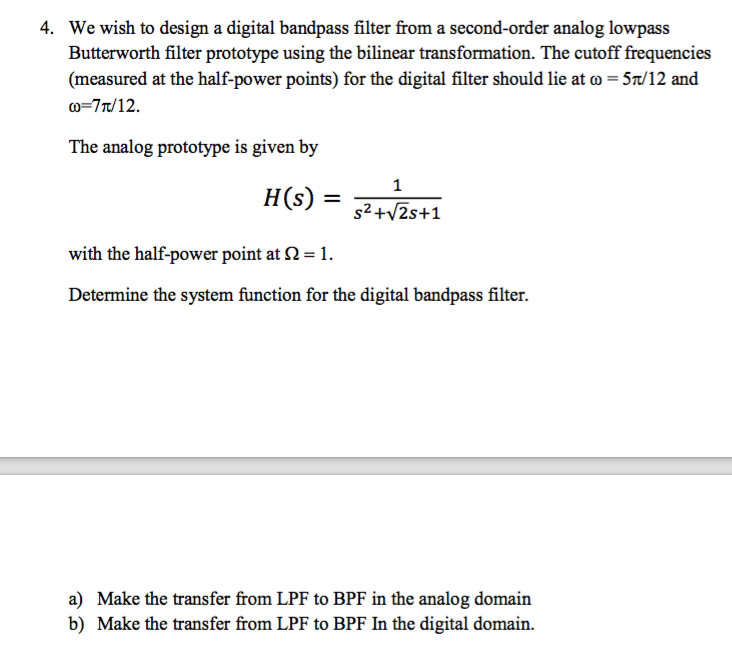 Solved: 4  We Wish To Design A Digital Bandpass Filter Fro