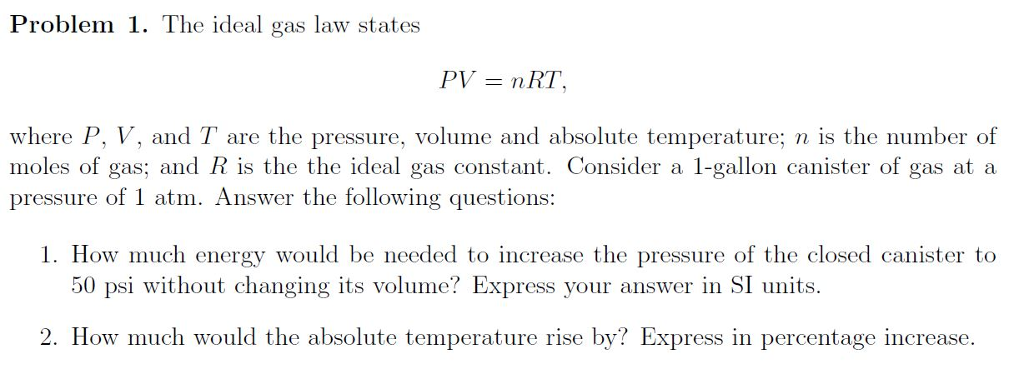 Solved: Problem 1. The Ideal Gas Law States PV NRT Where P ...