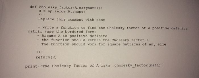 Solved: Using The Software Python Def Cholesky_factor (A