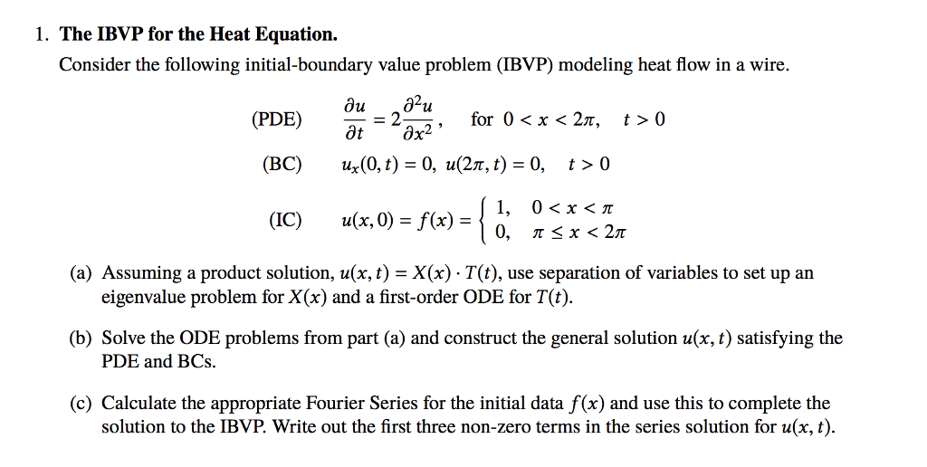 Solved: 1  The IBVP For The Heat Equation  Consider The Fo