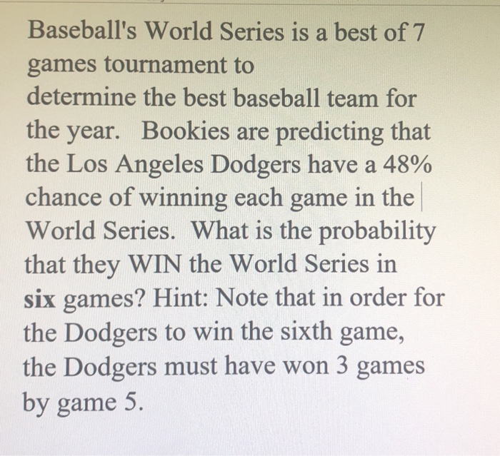 Solved: Baseball's World Series Is A Best Of 7 Games Tourn