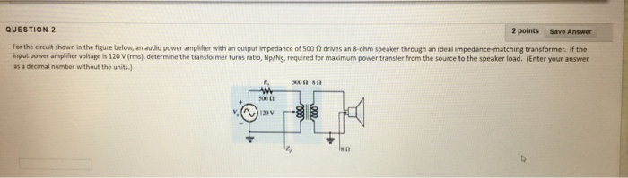 Solved: For The Circuit Shown In The Figure Below An Audio