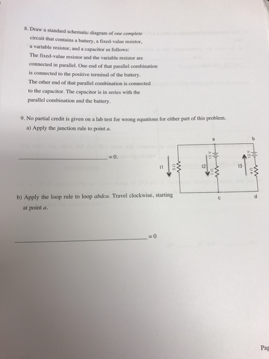 draw a standard schematic diagram of one complete circuit that contains a  battery,