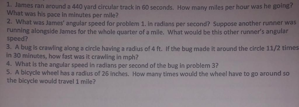 Solved: 1  James Ran Around A 440 Yard Circular Track In 6