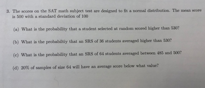 Solved: 3  The Scores On The SAT Math Subject Test Are Des