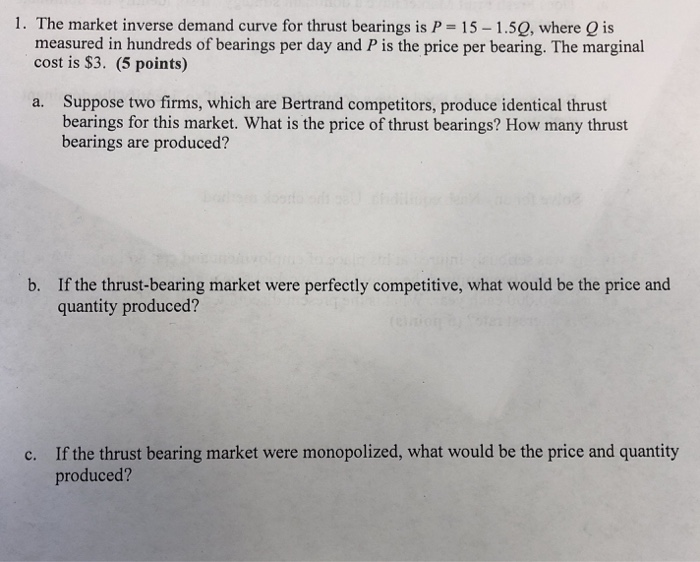 The Market Inverse Demand Curve For Thrust Bearings Is P 15 1 5q