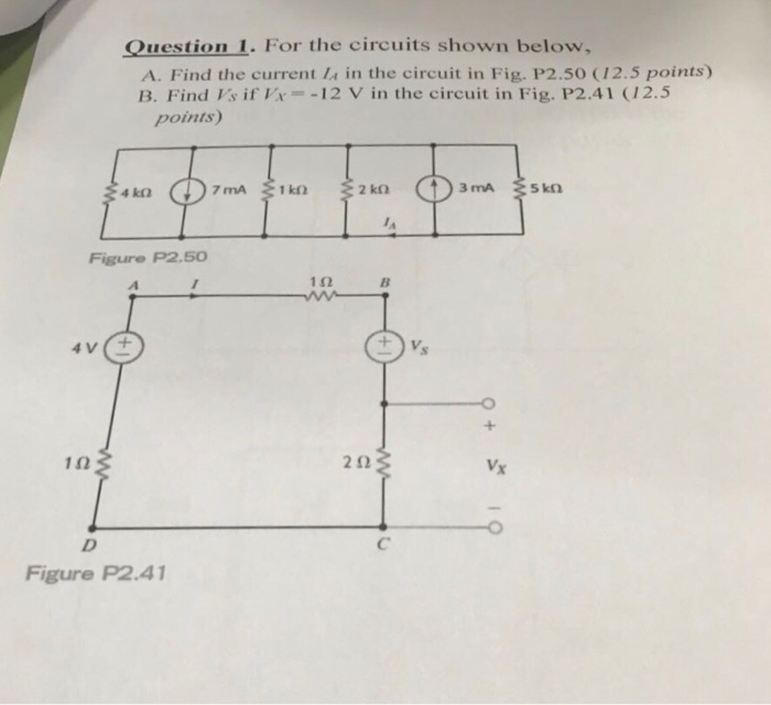 Question 1. For the circuits shown below, A. Find the current in the circuit in Fig. P2.50 (12.5 points) B. Find Is ifKr=-12 V in the circuit in Fig. P2.41 (12.5 points Figure P2.50 1Ω 2Ω Vx Figure P2.41