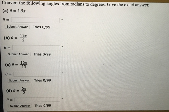 Convert The Following Angles From Radians To Degrees Give Exact Answer A