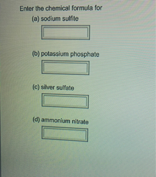 Solved Enter The Chemical Formula For A Sodium Sulfite