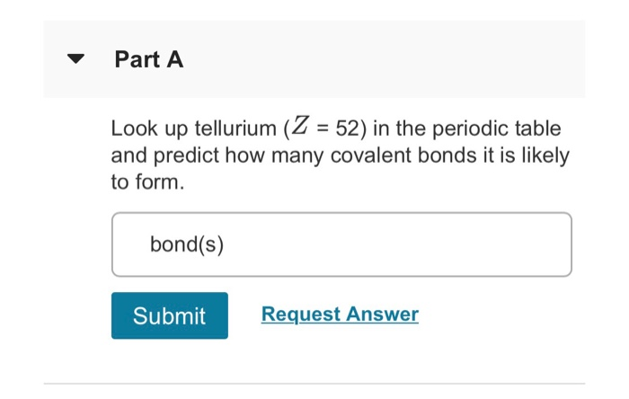 Solved Part A Look Up Tellurium 52 In The Periodic Tab