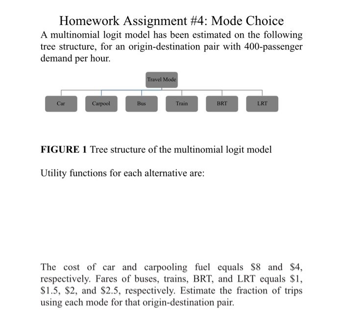Solved: Homework Assignment #4: Mode Choice A Multinomial