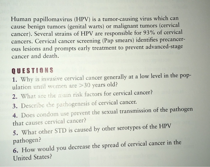 Human papillomavirus (HPV) is a tumor-causing virus which can cause benign tumors (genital warts) or malignant tumors (cervic