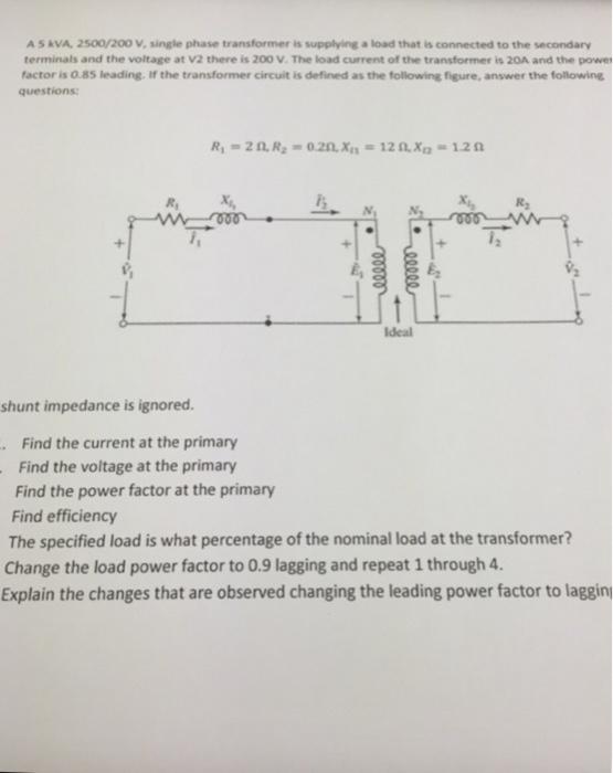 Solved: A 5 KVA, 2500/200 V, Single Phase Transformer Is S