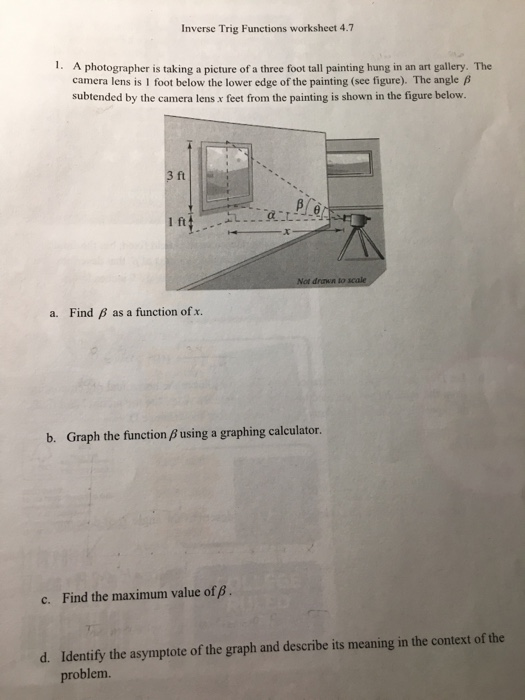 Solved: Inverse Trig Functions Worksheet 4.7 1. A Photogra ...