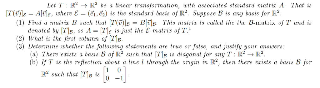 Let T R2 - R2 be a linear transformation, with associated standard matric A. That is (?1,e2) is the standard basis of R2. Sup