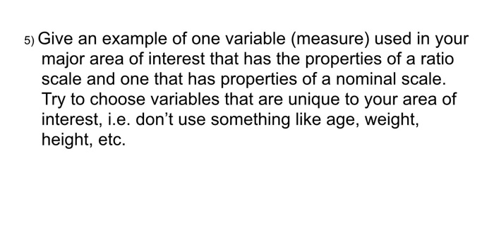 Solved Give An Example Of One Variable Measure Used In