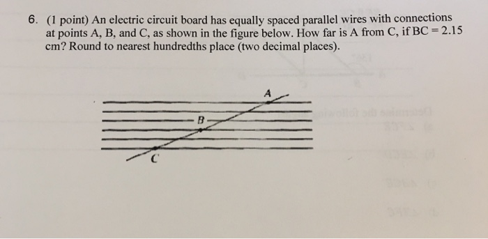 solved (1 point) an electric circuit board has equally sp(1 point) an electric circuit board has equally spaced parallel wires with connections at