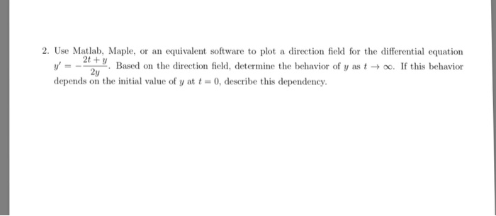 Solved: 2  Use Matlab, Maple, Or An Equivalent Software To
