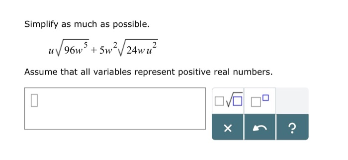 Simplify as much as possible. Assume that all variables represent postive real numbers.