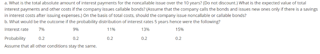 a. what is the total absolute amount of interest payments for the noncallable issue over the 10 years? (do not discount.) wha