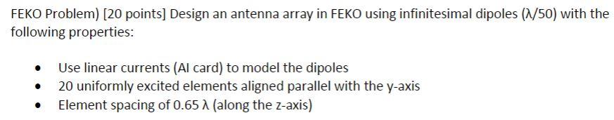 FEKO Problem) [20 Points] Design An Antenna Array