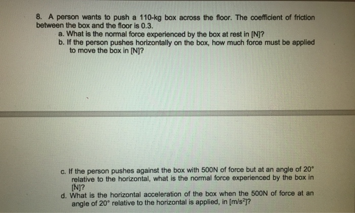 Solved 8 A Person Wants To Push 110 Kg Box Across The