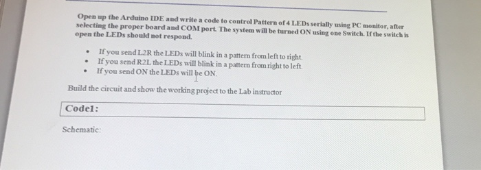 Solved: Open Up The Arduino IDE And Write A Code To Contro