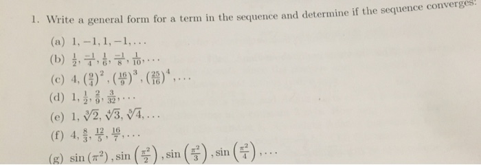 question write a general form for a term in the sequence and determine sequence if the converges 1 1 1