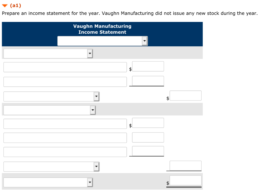 (a1) Prepare an income statement for the year. Vaughn Manufacturing did not issue any new stock during the year. Vaughn Manuf