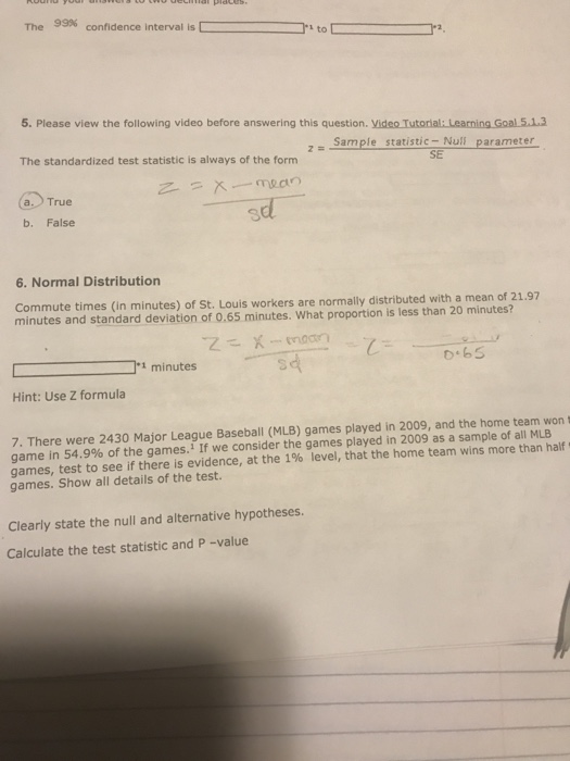 Question The 99 Confidence Interval Is 2 5 Please View Following Video Before Answering This Questi