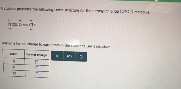 a student proposes the following lewis structure for the nitrosyl chloride  (onci) molecule