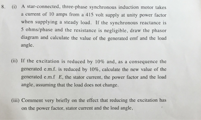 8. i) A star-connected, three-phase synchronous induction motor takes. PleAse write neat and show formulas ...