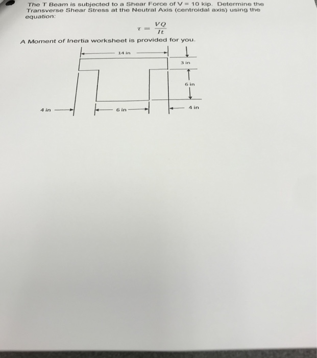 Solved: The T Beam Is Subjected To A Shear Force Of V = 10