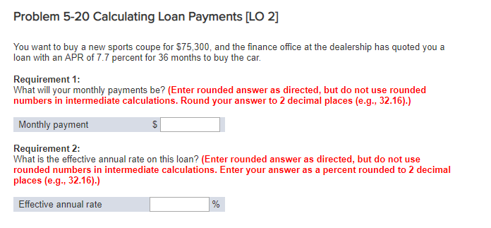 c85294057e01a2 Problem 5-20 Calculating Loan Payments  LO 2  You want to buy a