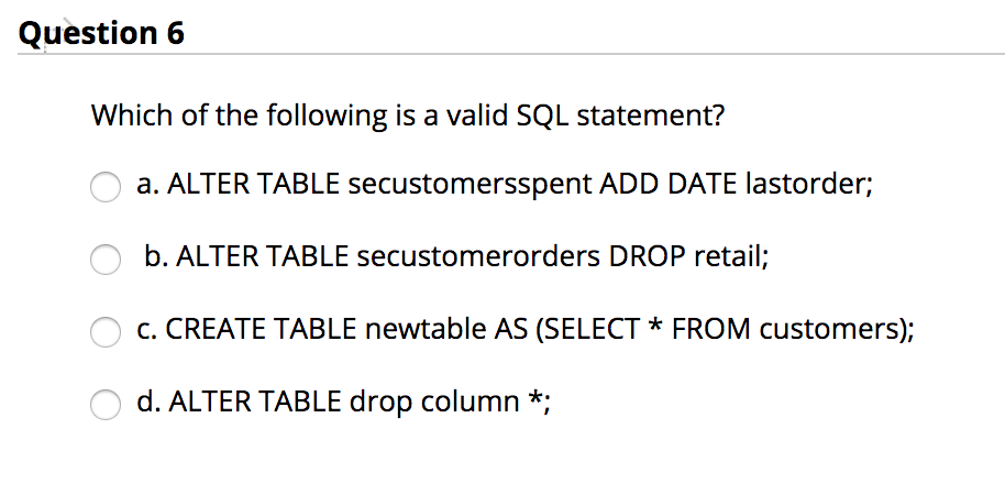 Solved Question 6 Which Of The Following Is A Valid Sql S