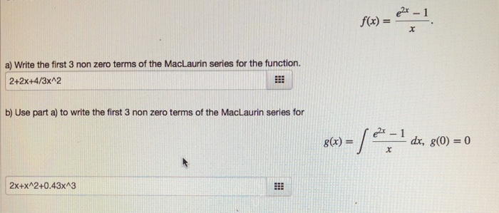 Cx 1 A Write The First 3 Non Zero Terms Of Maclaurin Series