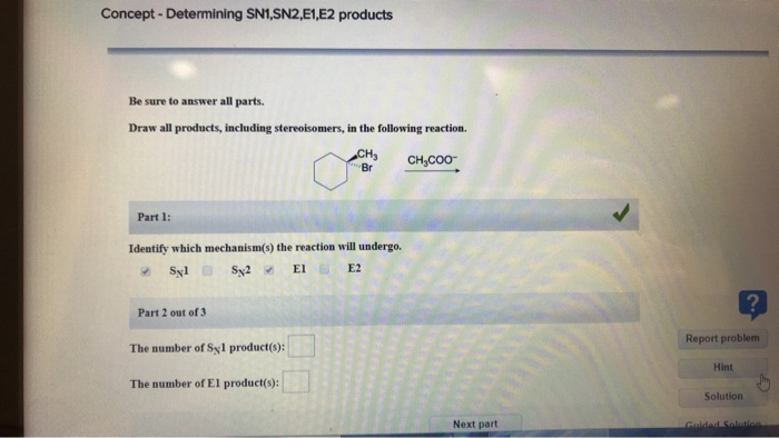 Solved Concept Determining Sn1 Sn2 E1 E2 Products Be Su